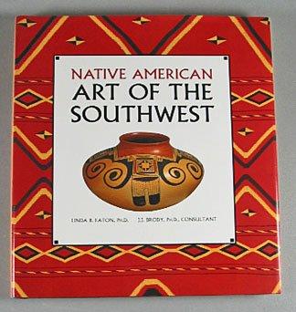 Native American Art of the Southwest By Linda B Eaton 1993 Southwestern Art Book Hardcover
