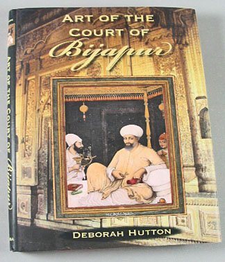 Art of The Court of Bijapur By Deborah Hutton 2006 Indian Islamic Art Paintings Hardcover