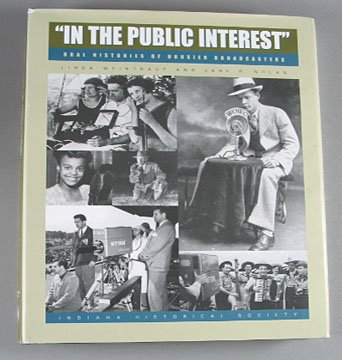 """In The Public Interest"" Oral Histories of Hoosier Broadcasters 1999 Local History Hardcover"