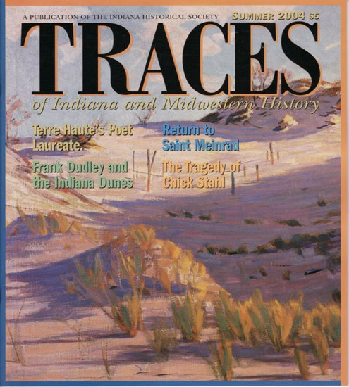 TRACES of Indiana and Midwestern History Summer 2004 IHS Local History Magazine
