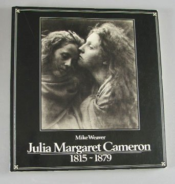 Julia Margaret Cameron Photography 1815 to1879 by Mike Weaver 1984  Art Exhibition Book