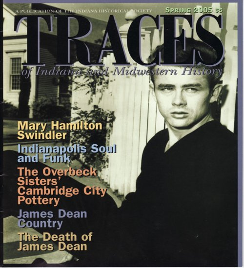 TRACES of Indiana and Midwestern History Spring 2005 IHS Local History Magazine