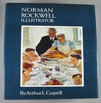 Norman Rockwell Illustrator Anniversary Edition By Arthur L. Guptill 1972 Hardcover Art  Book
