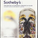 Sotheby's Fine British and European Ceramics and Glass Auction Catalog  London November 2006