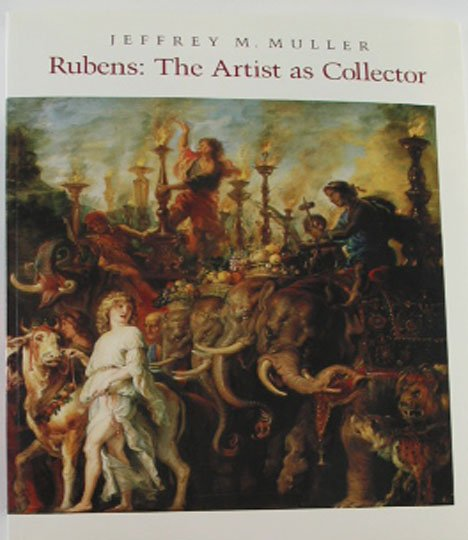Rubens The Artist As Collector Jeffrey M. Muller Art Collection 1989 Drawings Prints Softcover Book