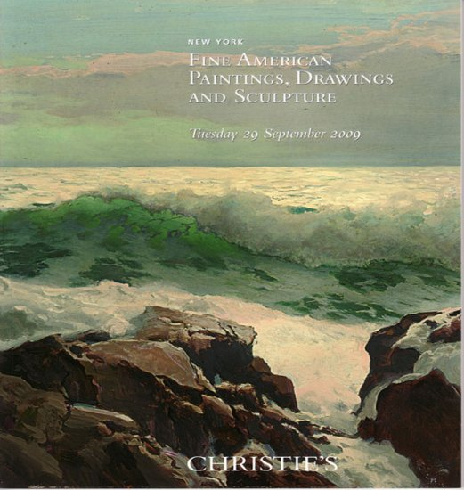 Christie's Fine American Paintings Drawings and Sculpture September 2009 Art Auction Catalog