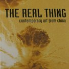 The Real Thing Contemporary Art from China U.K.  Tate Art Exhibition Catalog 2007