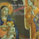 Cult Image Altarpiece and Devotional Painting from Duccio To Perugino Art Exhibition Catalog