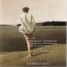 Christie's Important American Paintings, Drawings and Sculpture Auction Catalog  December 2009