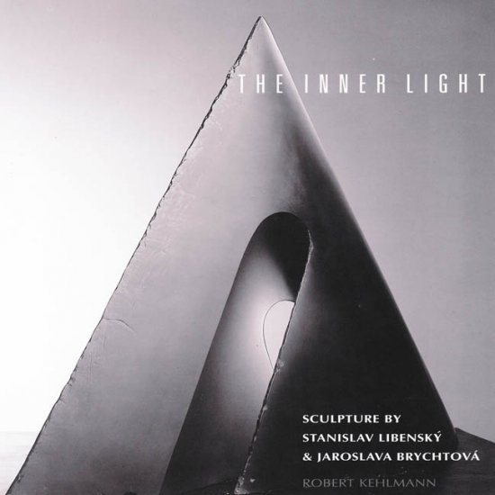 Inner Light Sculpure by Stanislav Libensky and Jaroslava Brychtova 2002 Exhibition Catalog Hardcover