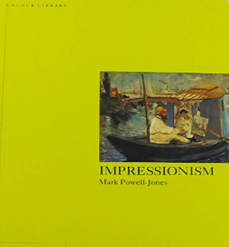 Impressionism by Mark Powell-Jones Art History  Color Illustrations 2003 Softcover Phaidon Art Book