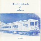 Electric Railroads of Indiana by Jerry Marlette 1980 Charts Tables Maps LOCAL HISTORY Book