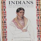 Indians and A Changing Frontier The Art of George Winter  By Cooke and Ramadhyani Local History 1993