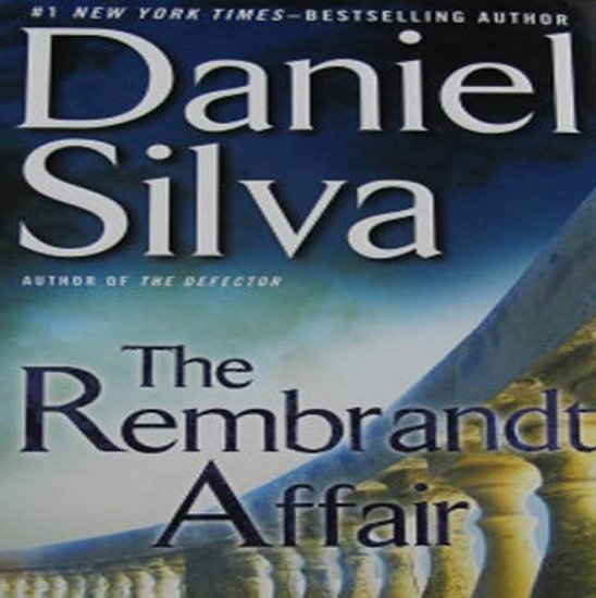 The Rembrandt Affair Daniel Silva First Edition Spy Novel Fiction Hardcover Book 2010