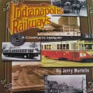 Indianapolis Railways A Complete History by Jerry Marlette 2002 Hardcover Local History Book