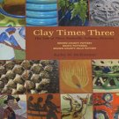 Clay Times Three The Tale of Three Nasville Indiana Potteries Kathy M. McKimmie Hardcover 2010