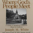 Where God's People Meet A Guide to Significant Religious Places in Indiana 1996 Softcover
