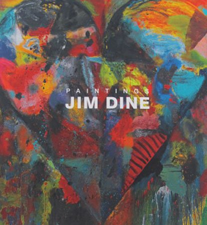 Paintings Jim Dine Exhibition Catalog Pop Artist Acrylics Pace Gallery 2011 Softcover