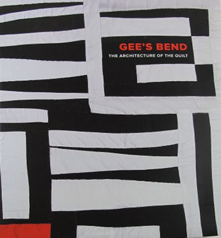 Gees Bend The Architecture of the Quilt 2006 Quiltmaking Art Exhibition History Hardcover  Book