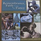 Remembrance Faith & Fancy Outdoor Public Sculpture Glory-June Greiff Local History Hardcover 2005
