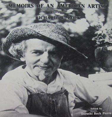 Memoirs of An American Artist Sculptor Richard W Bock Biography Hardcover 1991