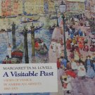 A Visitable Past Views of Venice By American Artists  By Margaretta M. Lovell Hardcover 1989