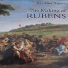 The Making of Rubens by Svetlana Alpers Art Criticism and Interpretation Softcover 1996