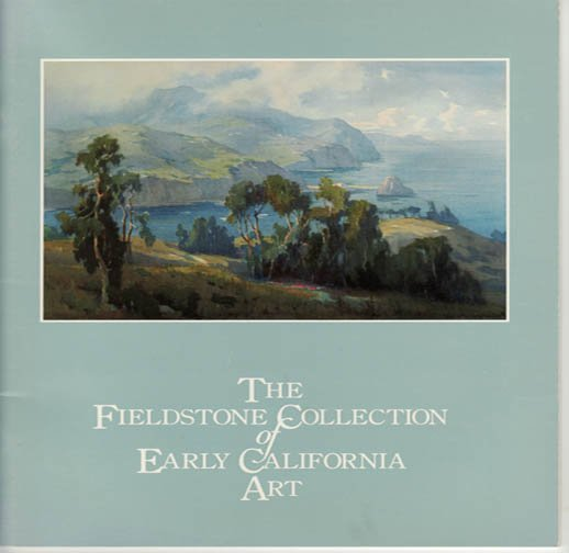 The Fieldstone Collection of Early California  Paintings Art  Exhibition Catalog  Softcover