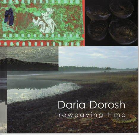 Daria Dorosh Reweaving Time  Digital Prints Constructions Exhibition Catalog 2001 Softcover
