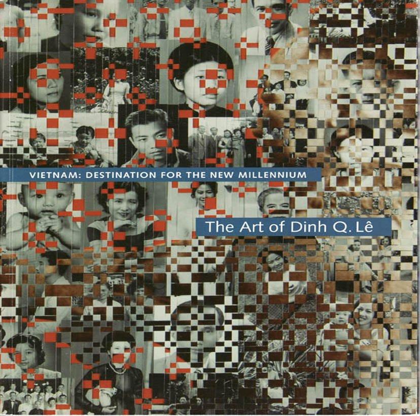 Vietnam Destination for the New Millennium Art of Dinh Q. Le, Exhibition Catalog Asian Art  2005