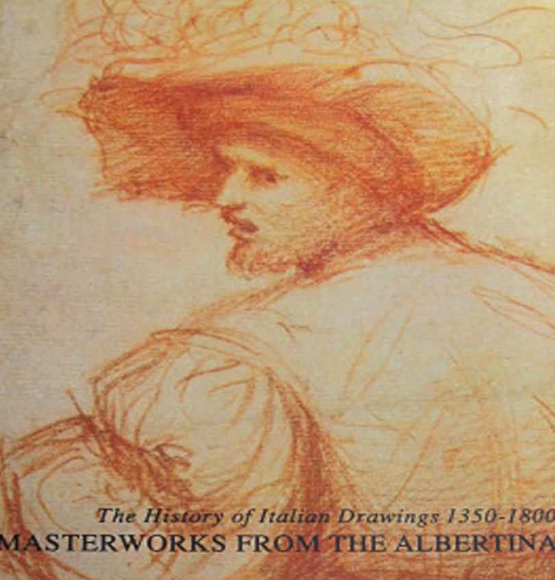 The History of Italian Drawings 1350-1800 Masterworks From the Albertina Exhibition Catalog 1992