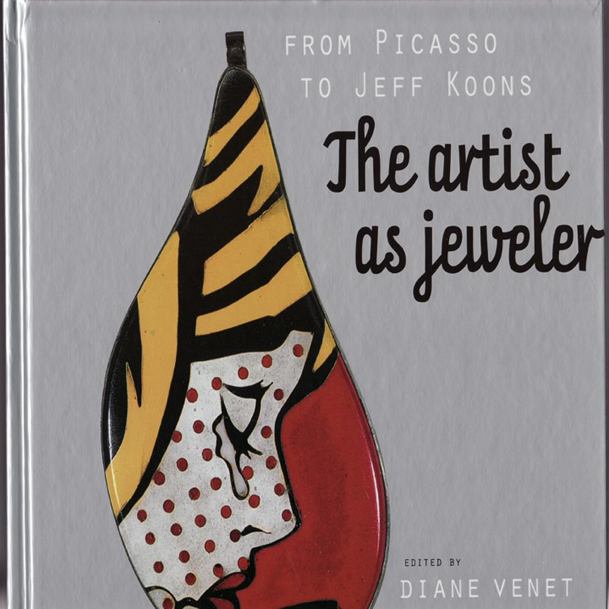 From Picasso to Jeff Koons The Artist as Jeweler  Diane Venet Art Collection Hardcover 2011