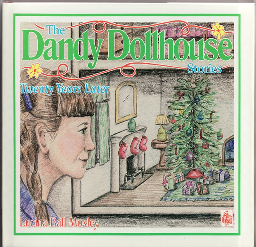 The Dandy Dollhouse Stories Twenty Years Later By Lucina Ball Moxley 1994 Hardcover Juvenile Lit