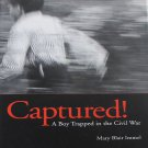 Captured! A Boy Trapped in the Civil War By Mary Blair Immel  2006  Juvenile Fiction Hardcover