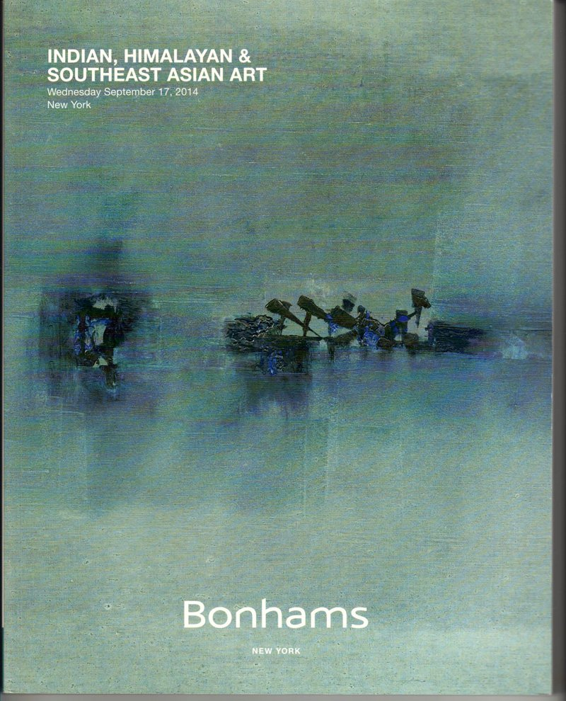 Bonhams Indian, Himalayan & Southeast Asian Art Auction Catalog September 17, 2014