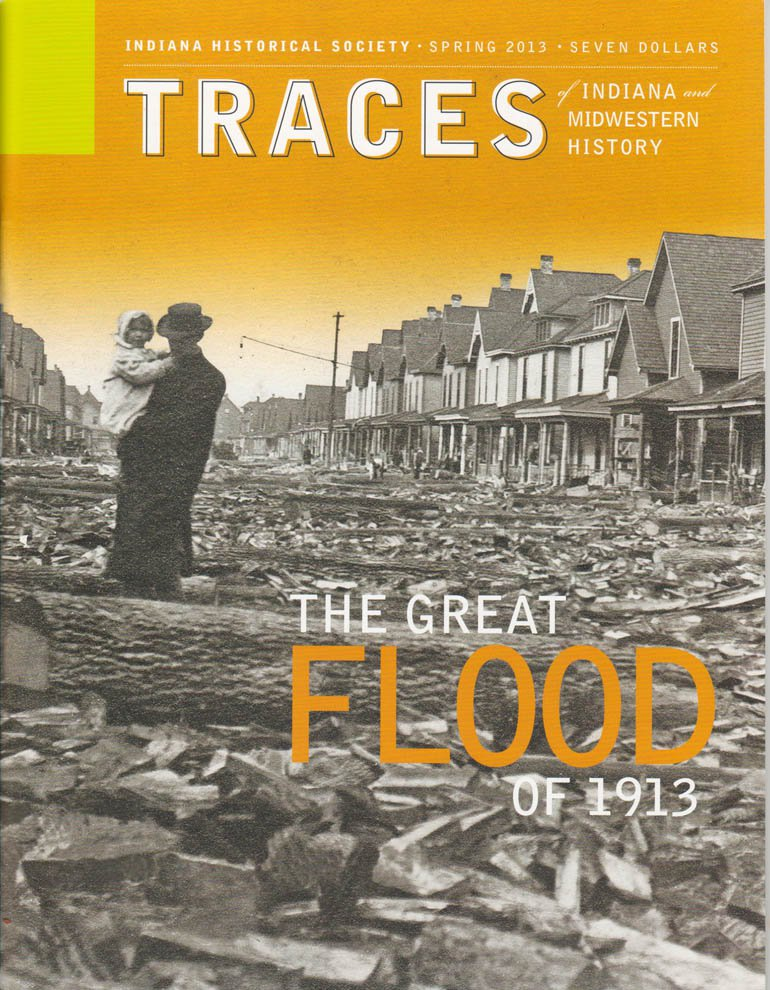 TRACES of Indiana and Midwestern History Spring 2013 Magazine The Great Flood of Indianapolis