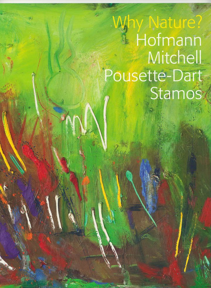 Why Nature Hofmann Mitchell Pousette-Dart Stamos Exhibition Catalogue 2014 Essay by Robert Mattison