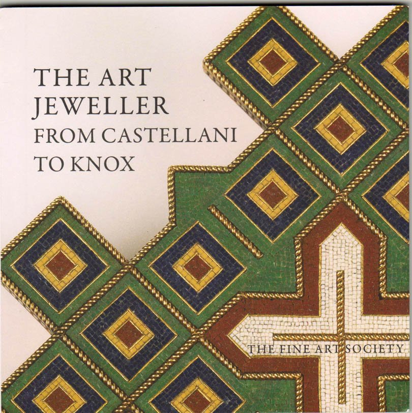 The Art Jeweller From Castellani to Knox Exhibition Catalogue London Softcover November 2015