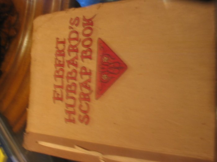 ELBERT HUBBARDS SCRAP BOOK 1ST EDITION 1923