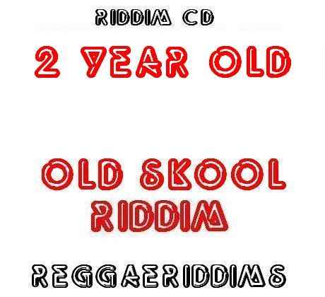 2Year old riddim