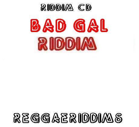 Bad gal riddim