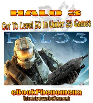 Halo 3 eBook - Get Level 50 In Under 25 Games!