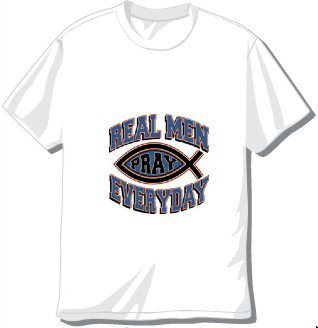 Real Men Pray Everyday T-shirt available in 3 colors