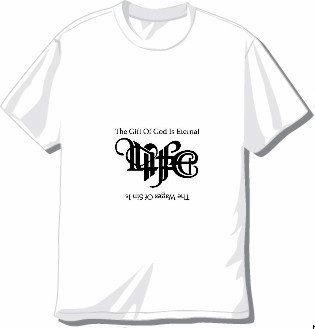 The Gift of God is Eternal Life T-shirt Available in 3 colors