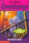 The Headless Ghost (Goosebumps, No 37)