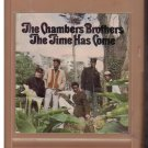 8 - Track -- THE CHAMBERS BROTHERS -- The Time Has Come