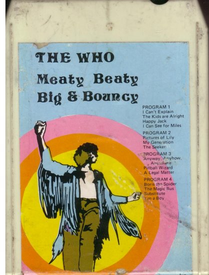 8 - Track -- THE WHO -- Meaty Beaty Big and Bouncy