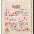 8 - Track -- GRAHAM NASH -- Songs for Beginners