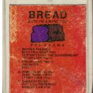 8 - Track -- BREAD -- Baby I'm a Want You