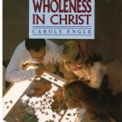 Single Adults -- Achieving Wholeness in Christ -- Carole Engle *